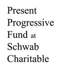 Present Progressive Fund at Schwab Charitable logo